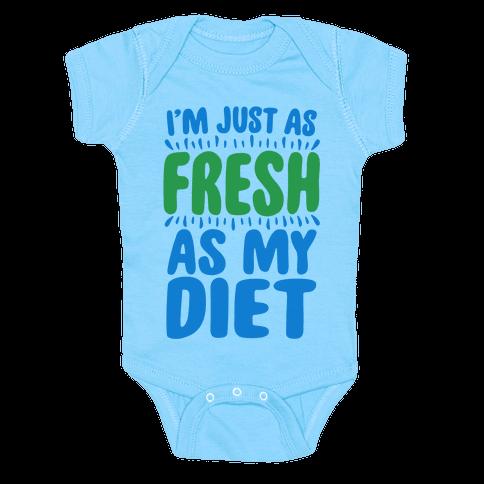 Fresh As My DIet Baby Onesy