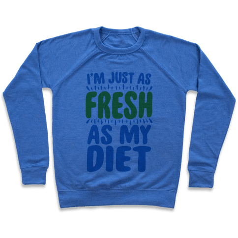 Fresh As My DIet Pullover