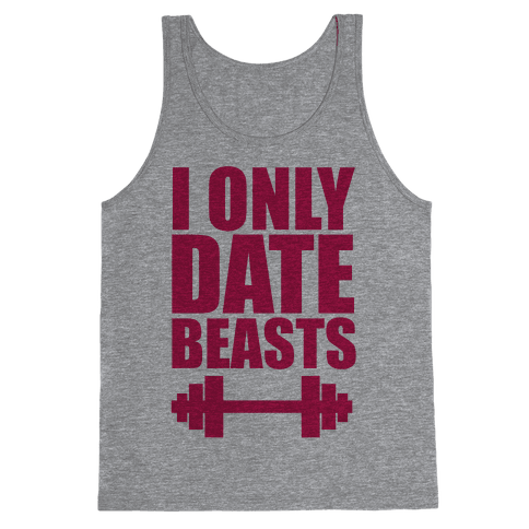 I Only Date Beasts Tank Top