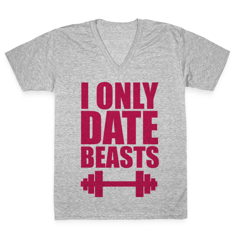 I Only Date Beasts V-Neck Tee Shirt