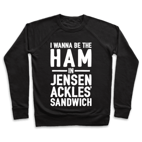 The Ham In Jensen Ackles' Sandwich Pullover