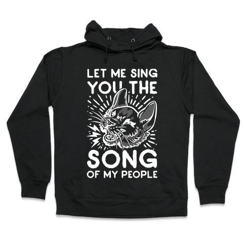Let Me Sing You the Song of My People Hooded Sweatshirt