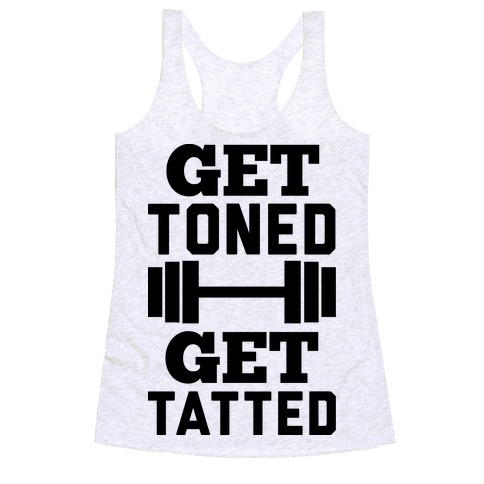 Get Toned Get Tatted Racerback Tank Top