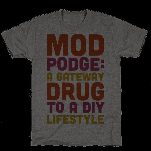 Mod Podge: a Gateway Drug