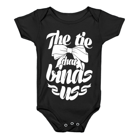 The Tie That Binds Us Baby Onesy