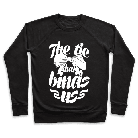 The Tie That Binds Us Pullover