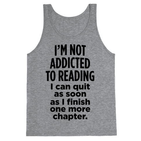 I'm Not Addicted To Reading Tank Top