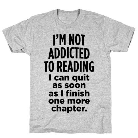 I'm Not Addicted To Reading Mens T-Shirt