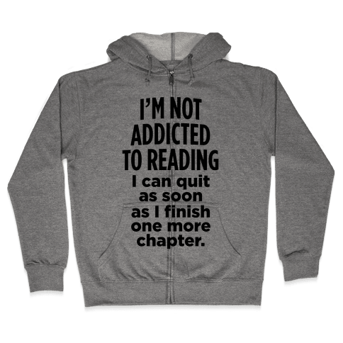 I'm Not Addicted To Reading Zip Hoodie
