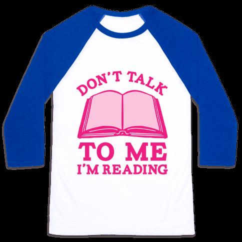 Don't Talk To Me I'm Reading Baseball Tee