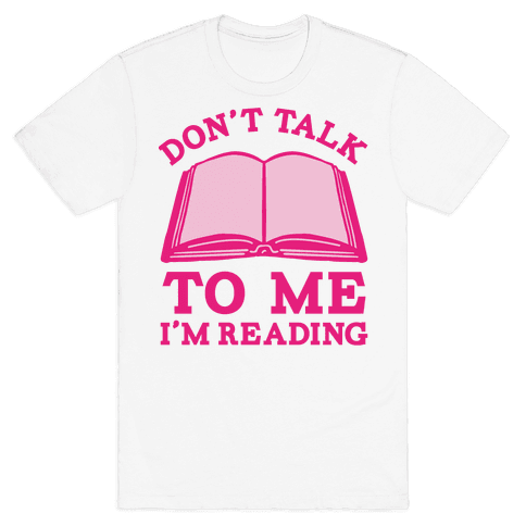 Don't Talk To Me I'm Reading Mens T-Shirt