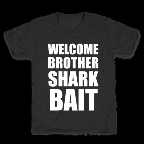 Welcome Brother Sharkbait Kids T-Shirt