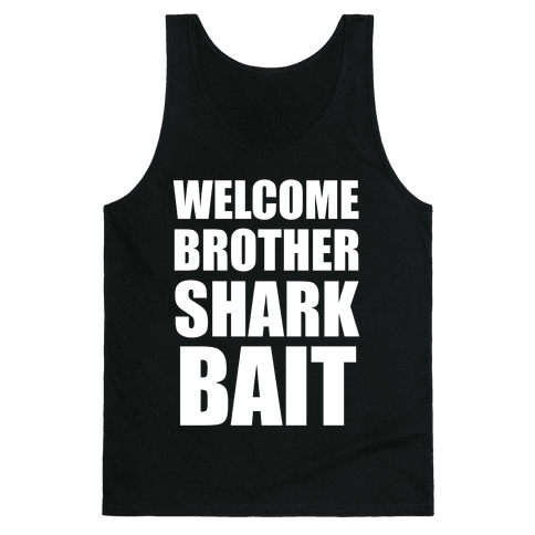 Welcome Brother Sharkbait Tank Top