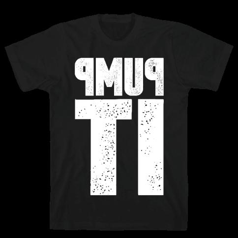 Pump It Mens T-Shirt