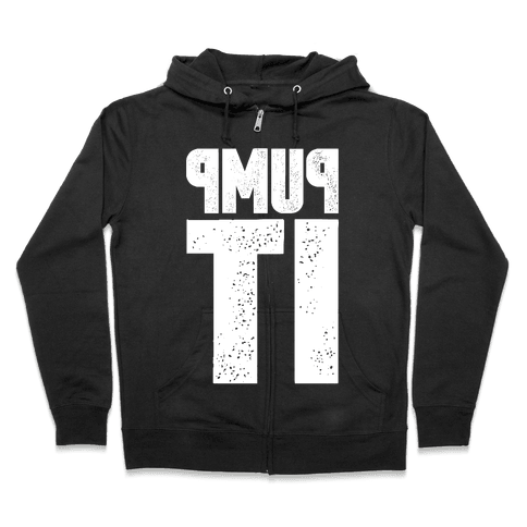 Pump It Zip Hoodie