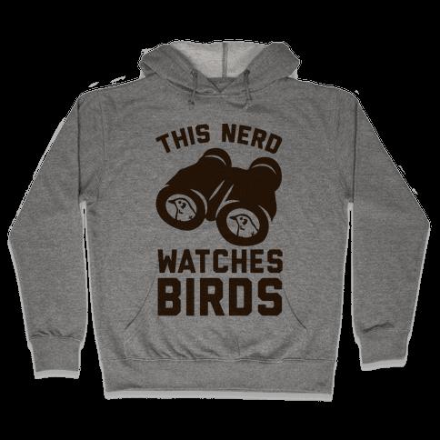 This Nerd Watches Birds Hooded Sweatshirt