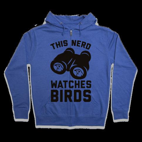 This Nerd Watches Birds Zip Hoodie