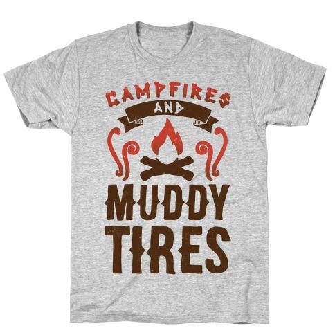 Campfires And Muddy Tires T-Shirt