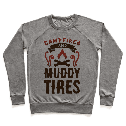 Campfires And Muddy Tires Pullover