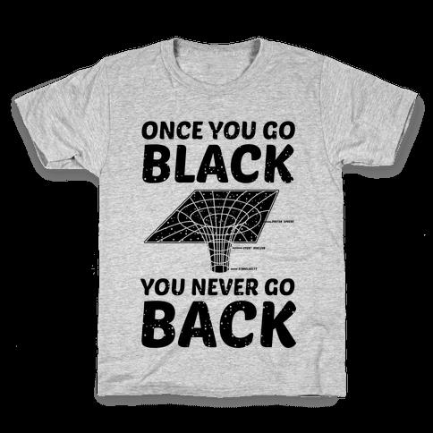 Once You Go Black You Never Go Back Kids T-Shirt