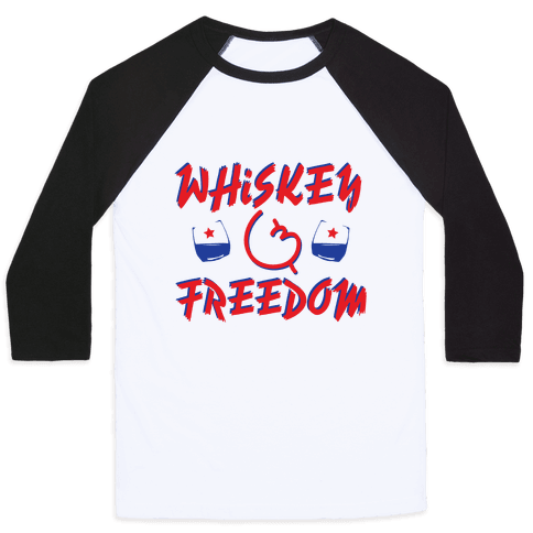 Whiskey And Freedom Baseball Tee