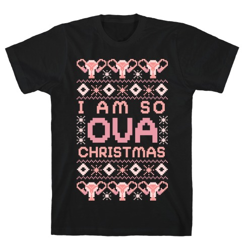 I Am So OVA Christmas T-Shirt