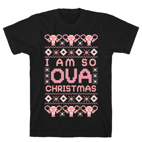 I Am So OVA Christmas Mens T-Shirt