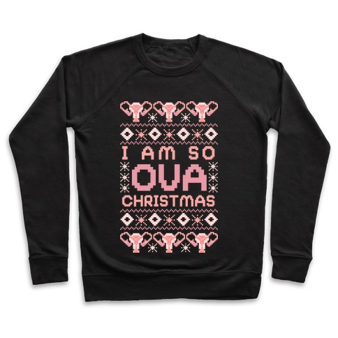 I Am So OVA Christmas Pullover