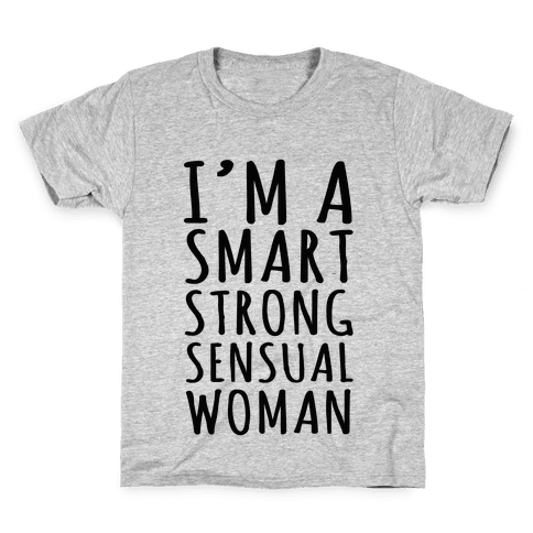 Smart Strong Sensual Woman Kids T-Shirt
