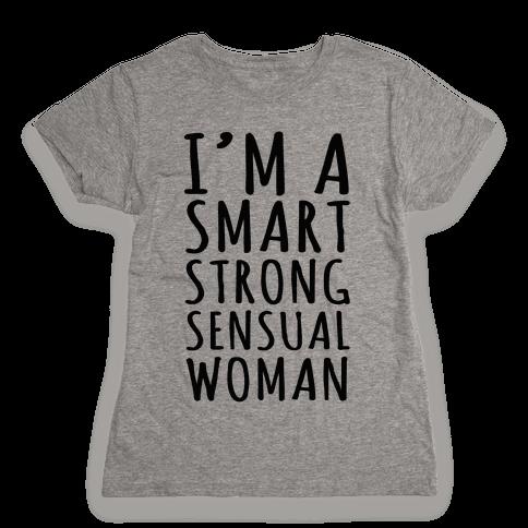 Smart Strong Sensual Woman Womens T-Shirt