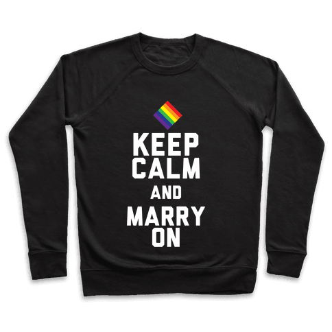Keep Calm And Marry On Pullover