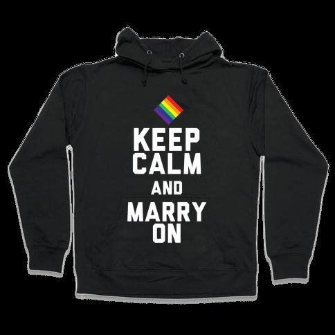 Keep Calm And Marry On Hooded Sweatshirt
