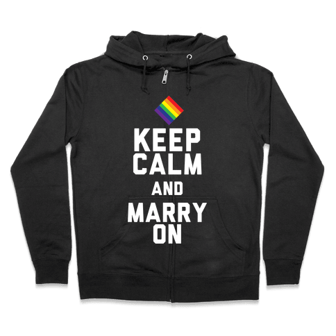 Keep Calm And Marry On Zip Hoodie