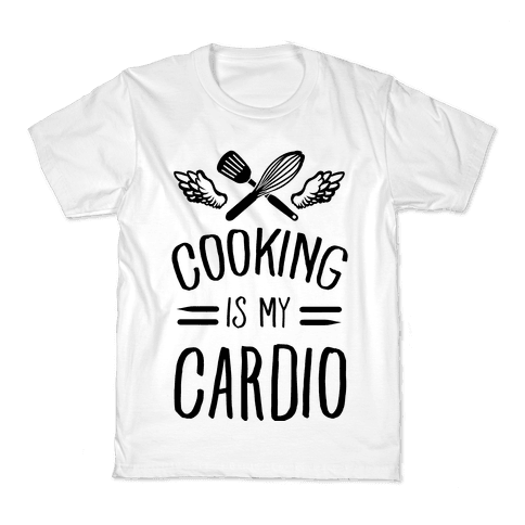 Cooking is My Cardio Kids T-Shirt