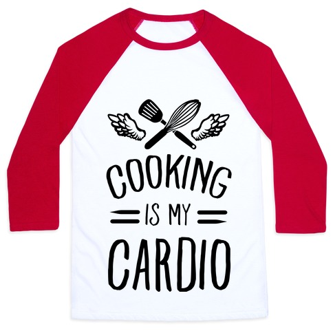 Cooking is My Cardio Baseball Tee