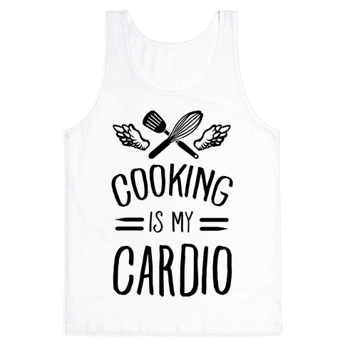 Cooking is My Cardio Tank Top
