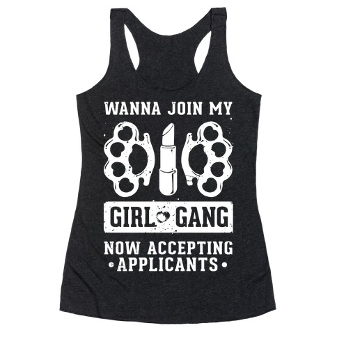 Wanna Join My Girl Gang Racerback Tank Top