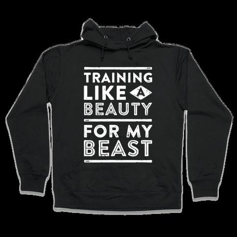 Training Like A Beauty For My Beast Hooded Sweatshirt