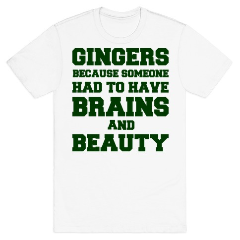 Gingers Brains and Beauty T-Shirt