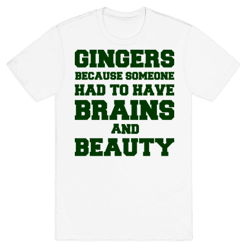 Gingers Brains and Beauty Mens T-Shirt