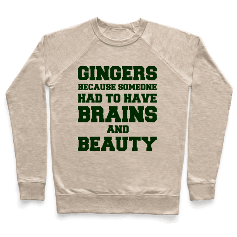 Gingers Brains and Beauty Pullover