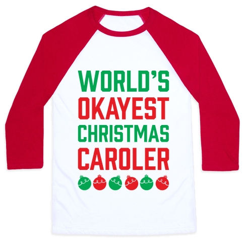 World's Okayest Christmas Caroler Baseball Tee