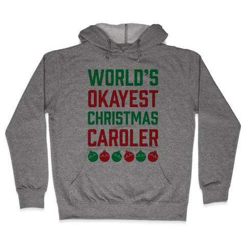 World's Okayest Christmas Caroler Hooded Sweatshirt