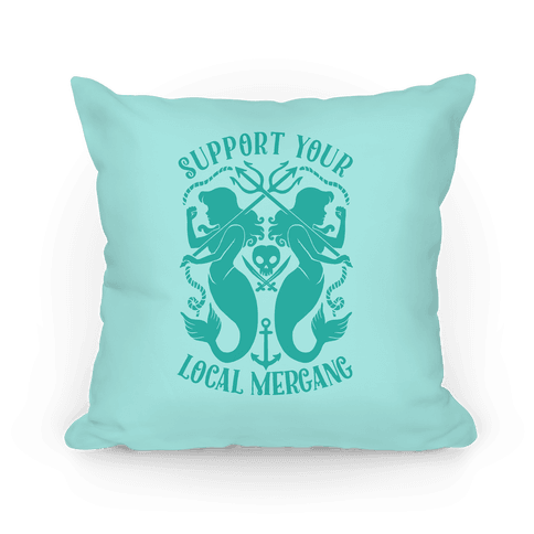 Support Your Local Mergang Pillow