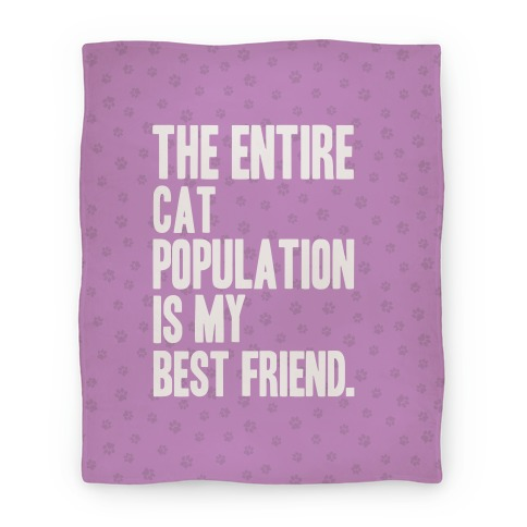 The Entire Cat Population Is My Best Friend Blanket
