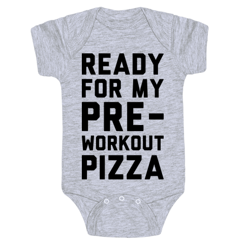 Ready For My Pre-Workout Pizza Baby Onesy