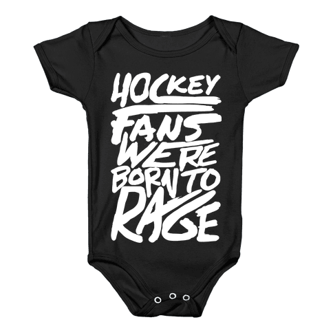 Hockey Fans Were Born To Rage Baby Onesy
