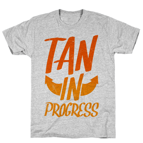 Tan In Progress Mens T-Shirt