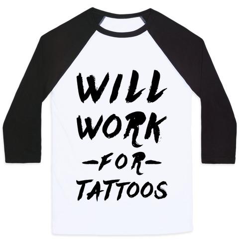 Will Work for Tattoos Baseball Tee