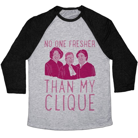 No One Fresher Than My Clique Baseball Tee